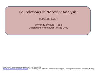 Graph Theory concepts in slides 1-46 are taken from chapter 1 of: