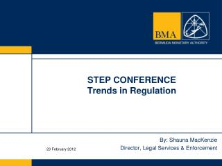 STEP  CONFERENCE Trends in  Regulation
