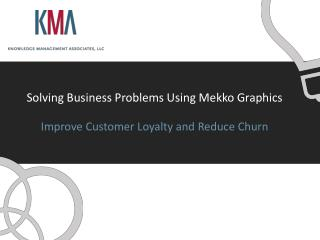 Solving Business Problems Using Mekko Graphics