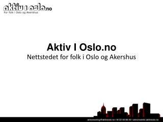 Aktiv I Oslo.no