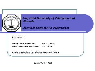 Presenters:  Faisal Shar Al-Shehri          ID# 223036 Fahd  Abdullah Al-Shehri    ID# 235851