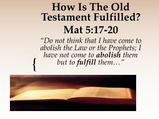 How Is The Old Testament Fulfilled? Mat 5:17-20