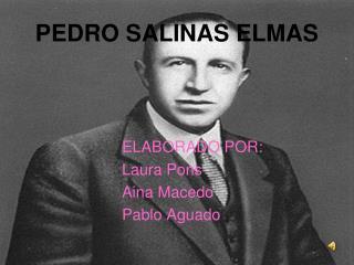PEDRO SALINAS ELMAS