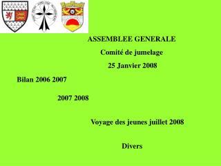 ASSEMBLEE GENERALE Comité de jumelage   25 Janvier 2008