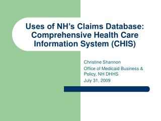 Uses of NH's Claims Database: Comprehensive Health Care Information System (CHIS)