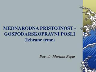 MEDNARODNA PRISTOJNOST -  GOSPODARSKOPRAVNI POSLI (Izbrane teme)
