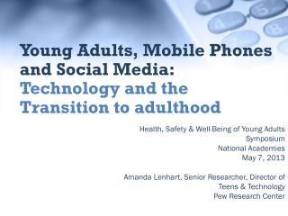 Young Adults, Mobile Phones and Social Media: Technology and the Transition to adulthood