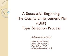 A Successful Beginning:   The Quality Enhancement Plan (QEP) T opic Selection Process