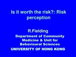 Is it worth the risk?: Risk perception