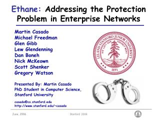 Ethane: Addressing the Protection Problem in Enterprise Networks