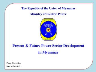 The Republic of the Union of Myanmar Ministry of Electric Power