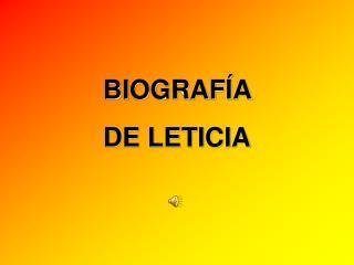 BIOGRAF�A  DE LETICIA