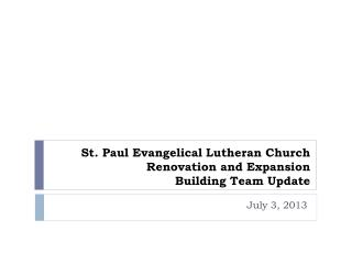 St. Paul Evangelical Lutheran Church Renovation and Expansion Building Team Update