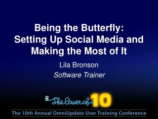 Being the Butterfly:  Setting Up Social Media and Making the Most of It