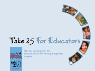 Take  25, a campaign of the National Center For Missing & Exploited Children