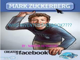 WHO INVENTED FACEBOOK????
