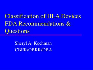 Classification of HLA Devices FDA Recommendations & Questions