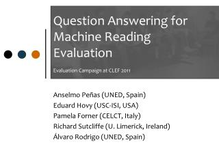 Question Answering for Machine Reading Evaluation Evaluation  Campaign at CLEF 2011