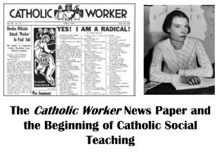 The  Catholic Worker  News Paper and the Beginning of Catholic Social Teaching