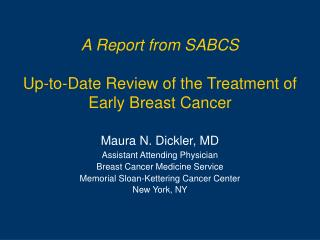 A Report from SABCS Up-to-Date Review of the Treatment of  Early Breast Cancer