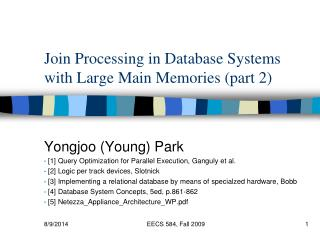 Join Processing in Database Systems with Large Main Memories (part 2)