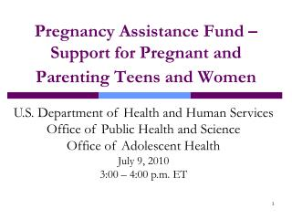 Pregnancy Assistance Fund � Support for Pregnant and Parenting Teens and Women