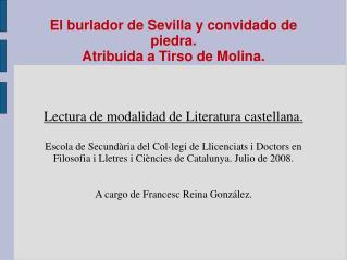 El burlador de Sevilla y convidado de piedra. Atribuida a Tirso de Molina.