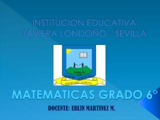INSTITUCIÓN EDUCATIVA JAVIERA LONDOÑO - SEVILLA