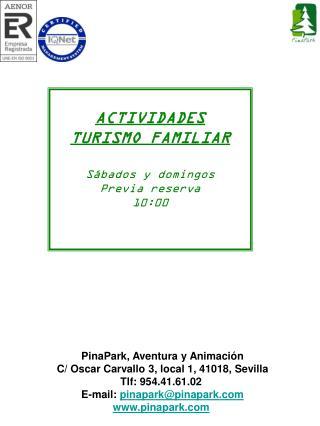 ACTIVIDADES  TURISMO FAMILIAR Sábados y domingos Previa reserva 10:00