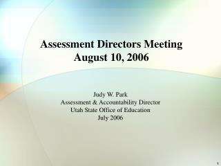 Assessment Directors Meeting August 10, 2006