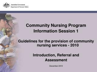 Community Nursing Program  Information Session 1  Guidelines for the provision of community nursing services - 2010  Int