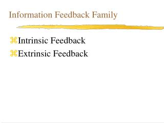 Information Feedback Family
