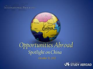 Opportunities Abroad Spotlight on China