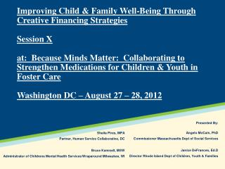 Presented By: Angelo McCain, PhD Commissioner Massachusetts  Dept  of Social Services
