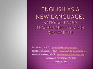 English as a  new language: NATIONAL BOARD TEACHER CERTIFICATION DEMYSTIFIED