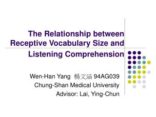 The Relationship between Receptive Vocabulary Size and Listening Comprehension