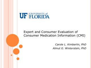 Expert and Consumer Evaluation of Consumer Medication Information (CMI)  Carole L. Kimberlin, PhD