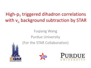 High- p T triggered  dihadron  correlations with  v n  background subtraction  by STAR