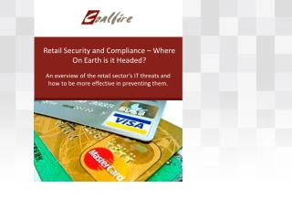Retail Security and Compliance � Where On Earth is it Headed?