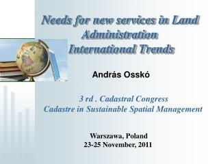Needs for new services in Land Administration  International Trends