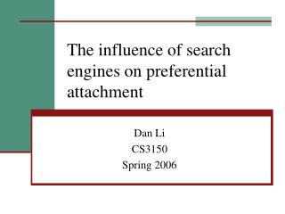 The influence of search engines on preferential attachment