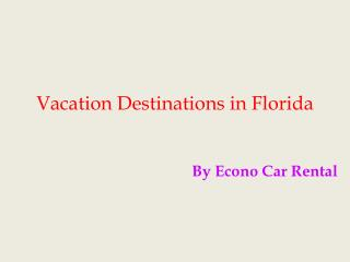 Vacation Destinations in Florida