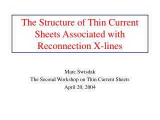 The Structure of Thin Current Sheets Associated with Reconnection X-lines