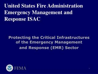 United States Fire Administration Emergency Management and Response ISAC