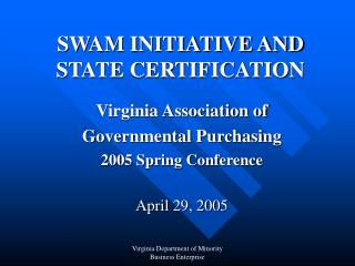 SWAM INITIATIVE AND  STATE CERTIFICATION