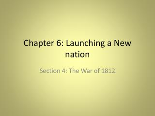 Chapter 6: Launching a New nation