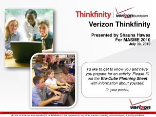 Verizon  Thinkfinity Presented by Shauna Hawes For MASME 2010 July 30, 2010