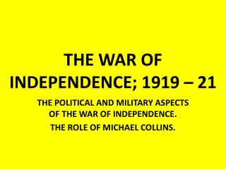 THE WAR OF INDEPENDENCE; 1919 – 21
