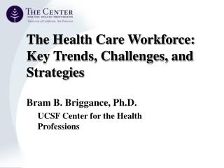 The Health Care Workforce:  Key Trends, Challenges, and Strategies