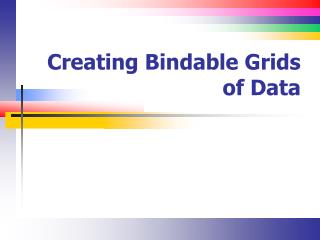 Creating Bindable Grids of Data